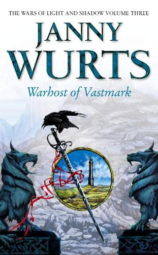 Warhost of Vastmark (The Wars of Light and Shadow, Book 3) By Janny Wurts