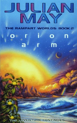 Orion Arm: The Rampart Worlds: Book 2 By Julian May