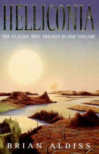 Helliconia Trilogy (The Brian Aldiss Collection) By Brian Aldiss