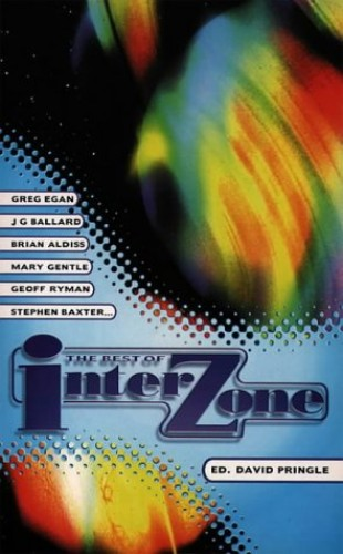 The Best of Interzone Edited by David Pringle