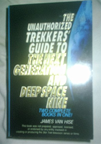 """The Unauthorized Trekker's Guide to the """"Next Generation"""" and """"Deep Space Nine"""" By James Van Hise"""