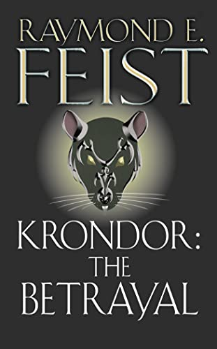 Krondor: The Betrayal (The Riftwar Legacy) By Raymond E. Feist
