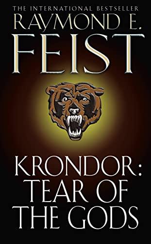 Krondor: Tear of the Gods (The Riftwar Legacy, Book 3) By Raymond E. Feist