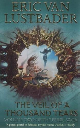 The Veil of A Thousand Tears (Pearl Saga) By Eric van Lustbader