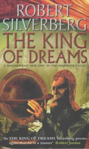 The King of Dreams: A novel in the Majipoor Cycle By Robert Silverberg