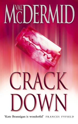 Crack Down (PI Kate Brannigan, Book 3) by Val McDermid