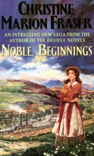 Noble Beginnings By Christine Marion Fraser