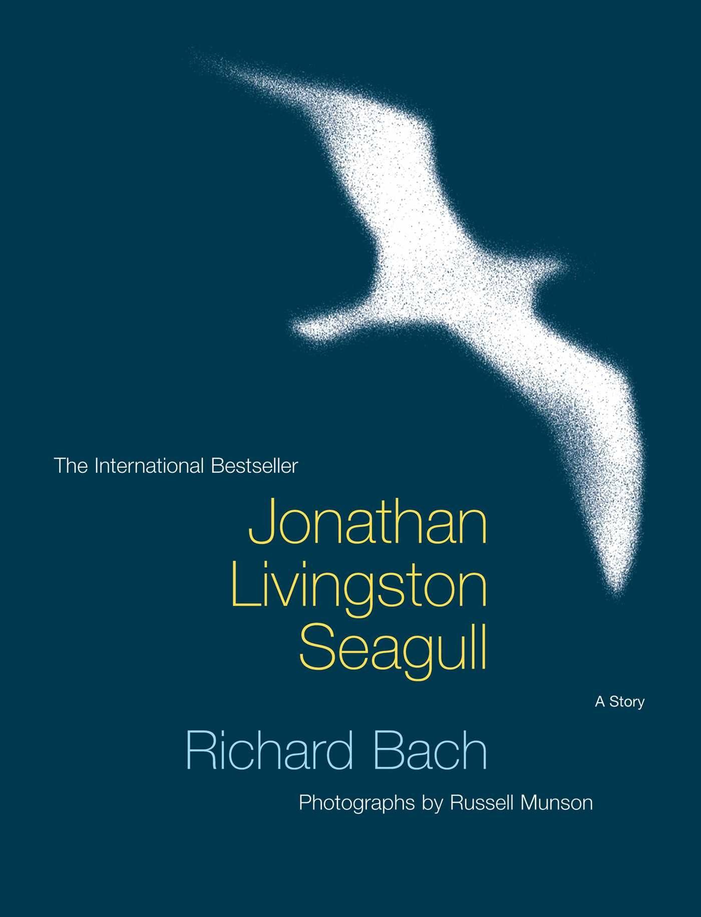 Jonathan Livingston Seagull: A story By Richard Bach