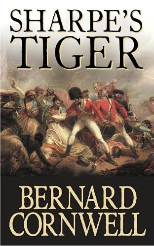 Sharpe's Tiger: Richard Sharpe and the Siege of Seringapatam, 1799 [Sharpe 1] By Bernard Cornwell