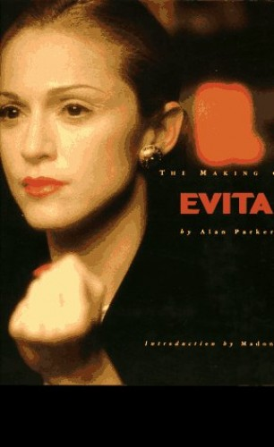 """The Making of """"Evita"""" By Madonna"""