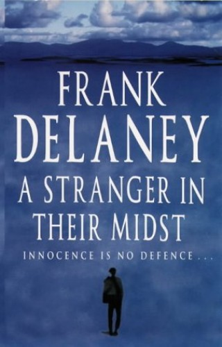 A Stranger in Their Midst By Frank Delaney