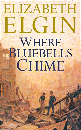 Where Bluebells Chime (Suttons of Yorkshire) By Elizabeth Elgin