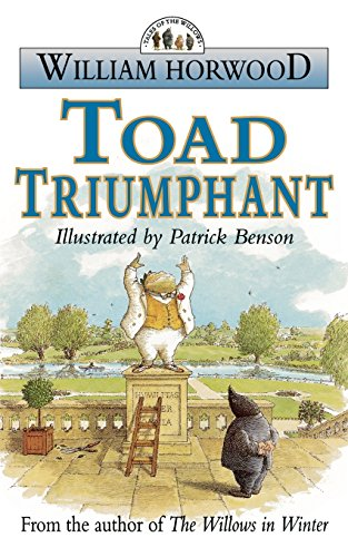 Toad Triumphant (Tales of the Willows) By William Horwood