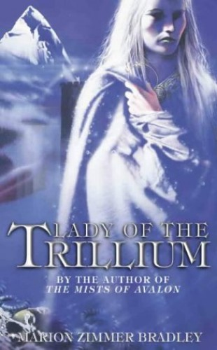 Lady of the Trillium (Trillium 4) By Marion Zimmer Bradley