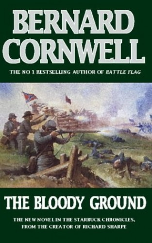 The Bloody Ground (The Starbuck Chronicles, Book 4) By Bernard Cornwell