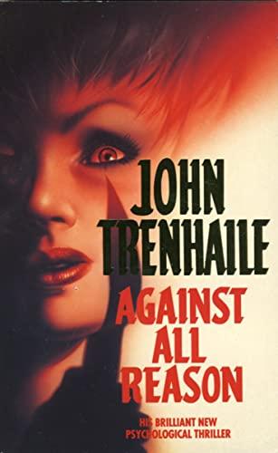 Against All Reason By John Trenhaile
