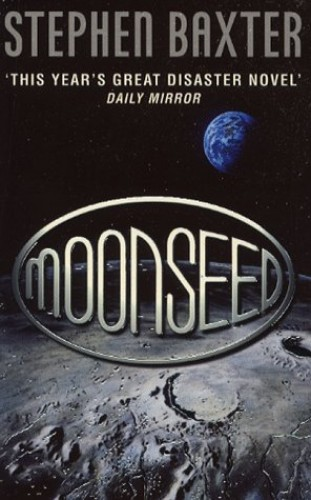 Moonseed (The Nasa Trilogy) By Stephen Baxter