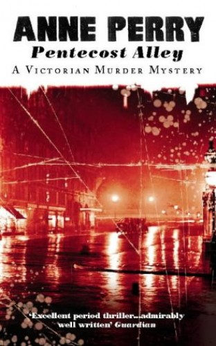 Pentecost Alley (A Victorian murder mystery) By Anne Perry