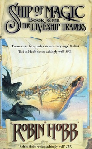 The Liveship Traders 1: Ship of Magic By Robin Hobb