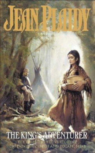 The King's Adventurer: Captain John Smith and Pocahontas by Jean Plaidy