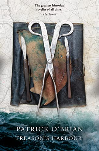 Treason's Harbour By Patrick O'Brian