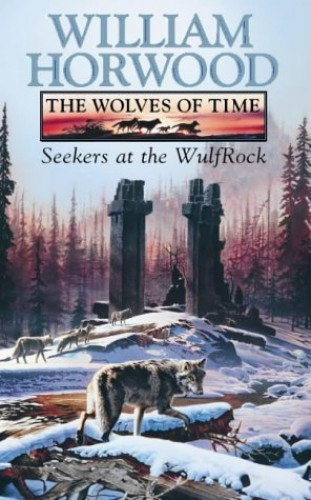 The Wolves of Time By William Horwood
