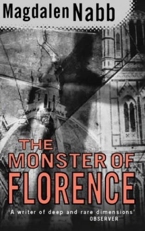 The Monster of Florence: A Marshal Guarnaccia Novel By Magdalen Nabb