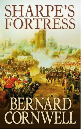 Sharpe's Fortress: The Siege of Gawilghur, December 1803 (The Sharpe Series, Book 3): Richard Sharpe and the Siege of Gawilghur, December 1803 By Bernard Cornwell