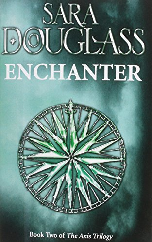 Enchanter: Book Two of the Axis Trilogy By Sara Douglass
