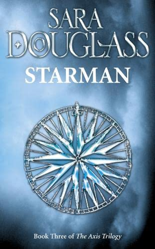 Starman: Book Three of the Axis Trilogy by Sara Douglass