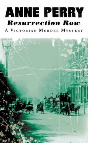 Resurrection Row (A Victorian murder mystery) By Anne Perry