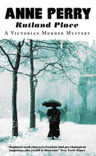 Rutland Place (A Victorian murder mystery) By Anne Perry
