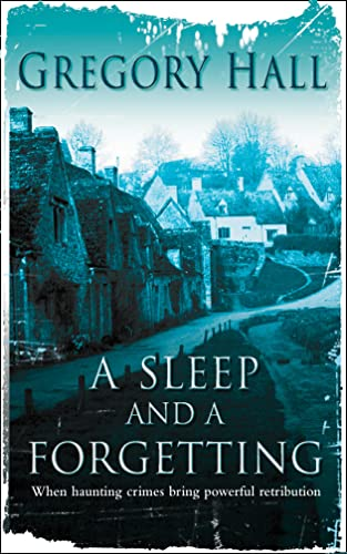 A Sleep and A Forgetting By Gregory Hall