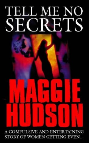 Tell Me No Secrets By Maggie Hudson