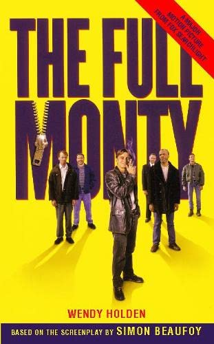 The Full Monty By Wendy Holden