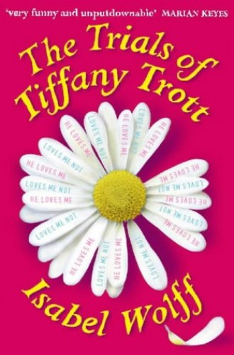 The Trials of Tiffany Trott By Isabel Wolff