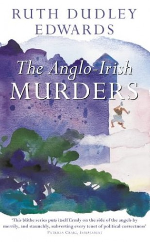 The Anglo-Irish Murders By Ruth Dudley Edwards