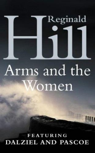The Arms and the Women By Reginald Hill