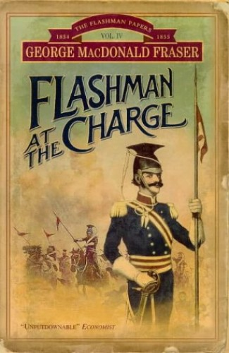 Flashman at the Charge - Vol. IV By George MacDonald Fraser
