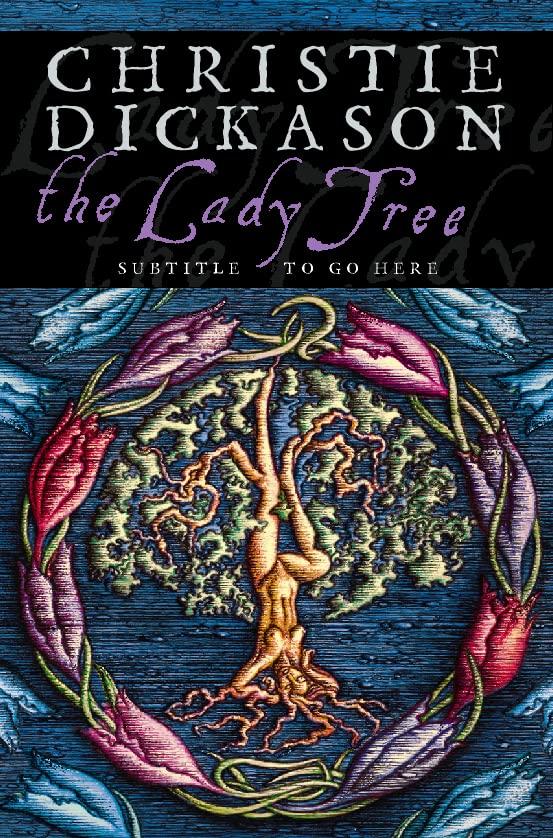 The Lady Tree By Christie Dickason