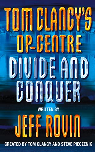 Divide and Conquer (Tom Clancy's Op-Centre, Book 8) Created by Tom Clancy