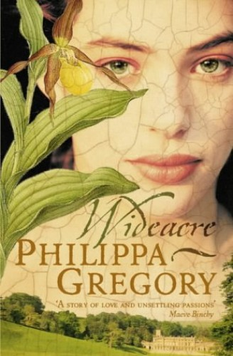 Wideacre (The Wideacre Trilogy, Book 1) (Wideacre Trilogy 1) By Philippa Gregory
