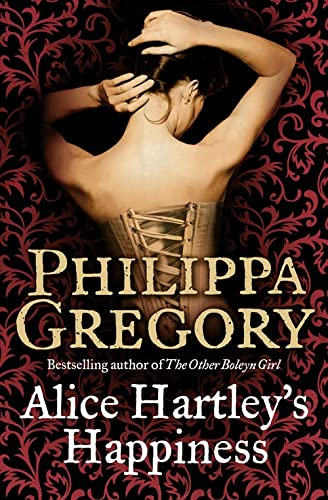 Alice Hartley's Happiness by Philippa Gregory