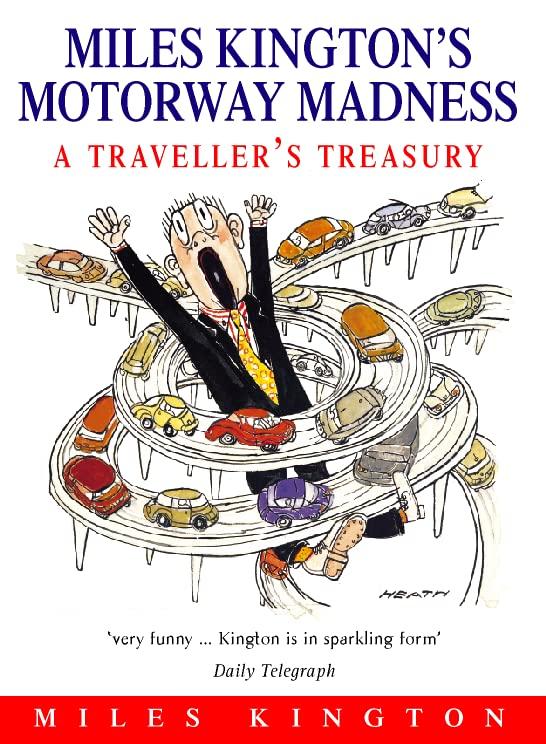 Miles Kington's Motorway Madness: A Traveller's Treasury By Miles Kington