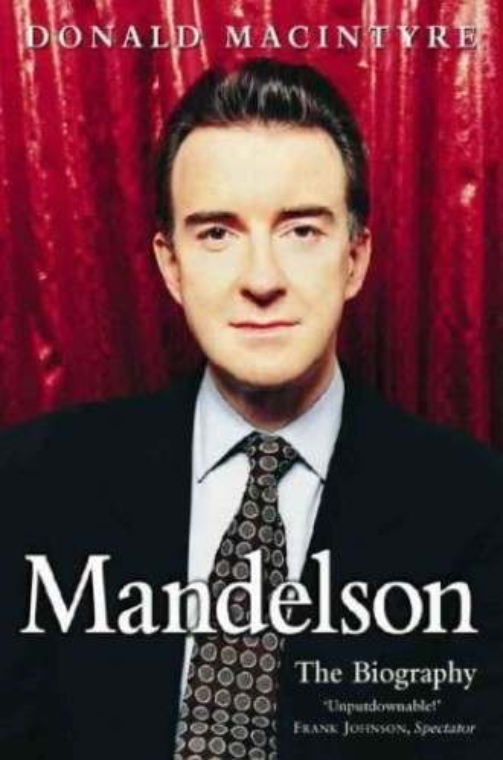 Mandelson By Donald Macintyre