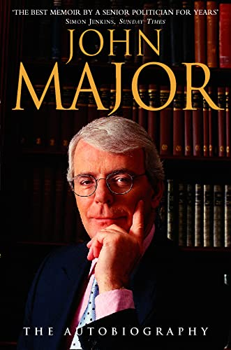 John Major: The Autobiography By John Major