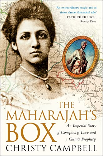 The Maharajah's Box: An Imperial Story of Conspiracy, Love and a Guru's Prophecy by Christy Campbell