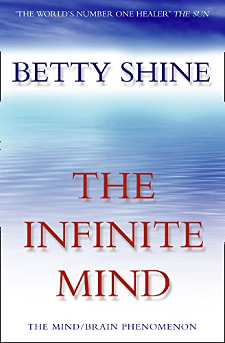 The Infinite Mind By Betty Shine