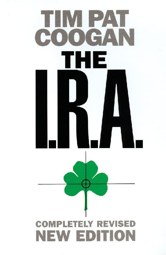 The I.R.A. By Tim Pat Coogan