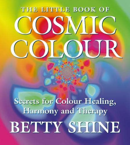 The Little Book of Cosmic Colour (Little Book Of. (HarperCollins)) By Betty Shine